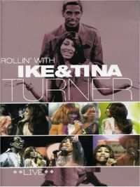 Cover Ike & Tina Turner - Rollin' With Ike & Tina Turner - Live [DVD]